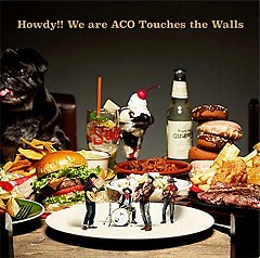 Howdy!! We are ACO Touches the Walls - NICO Touches the Walls