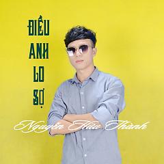 Điều Anh Lo Sợ (Single) - Nguyễn Hữu Thành