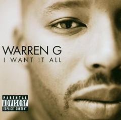 I Want It All - Warren G