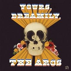 Yours, Dreamily, - The Arcs