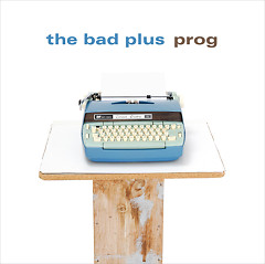 Prog - The Bad Plus