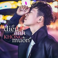 Điều Anh Không Muốn (Single) - Triệu Lộc