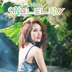 Single Lady - Bảo Thy