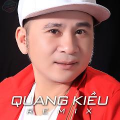 Quang Kiều Remix - Quang Kiều