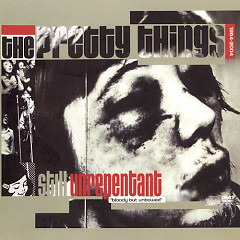 Still Unrepentant (CD1) - The Pretty Things
