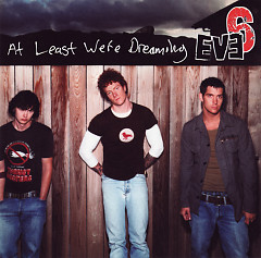 At Least We're Dreaming (Promo Single) - Eve 6