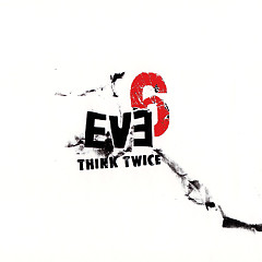 Think Twice (Promo Single) - Eve 6
