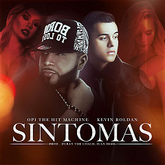 Sintomas (Single) - Opi The Hit Machine, Kevin Roldan