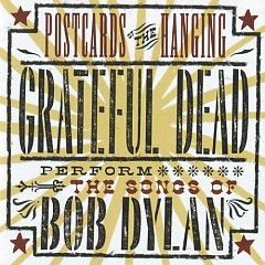 Postcards Of The Hanging - Grateful Dead