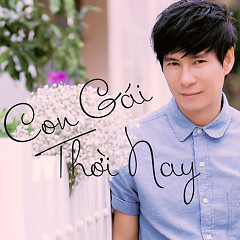 Album Con Gái Thời Nay - Lý Hải