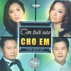 Còn Tuổi Nào Cho Em - Various Artists