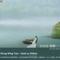Quiet As Shiban  - Wong Wing Tsan