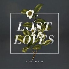 Lost Loves - Minus The Bear