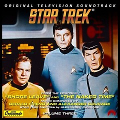 Star Trek: Volume 3 - The Naked Time OST - Alexander Courag,Gerald Fried