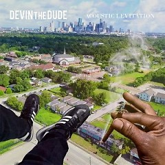 Acoustic Levitation - Devin the Dude