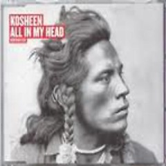 All In My Head (CD1) - Kosheen