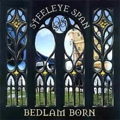 Bedlam Born - Steeleye Span