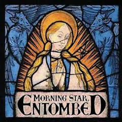 Morning Star - Entombed