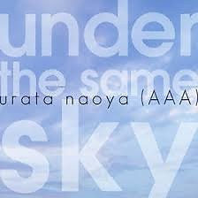 under the same sky - URATA NAOYA(AAA)