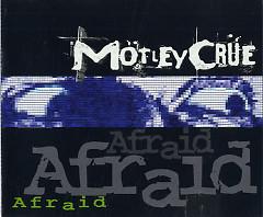 Afraid (Single) - Motley Crue