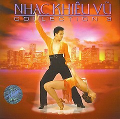 Nhạc Khiêu Vũ Collection 3 - Various Artists