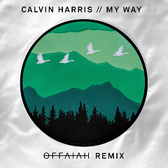 My Way (offaiah Remixes) (Single) - Calvin Harris