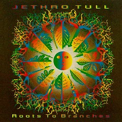 Roots  To Branches - Jethro Tull