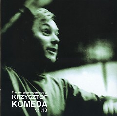 The Complete Recordings Of Krzysztof Komeda Vol. 10
