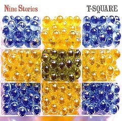 Nine Stories - T-SQUARE
