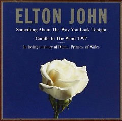 Something About the Way You Look Tonight And Candle In The Wind 1997 - CDS