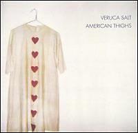 American Thighs - Veruca Salt