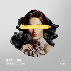 Undercover (Single) - Broiler