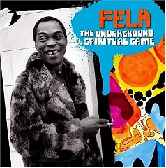 The Underground Spiritual Game - Fela Kuti