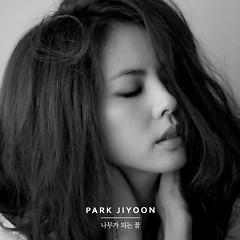 Dream To Be The Trees - Park Ji Yoon