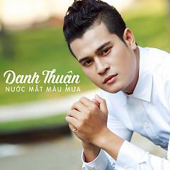 Nước Mắt Màu Mưa - Danh Thuận