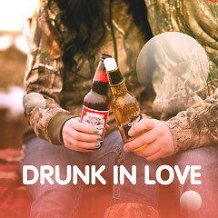 Drunk In Love - Various Artists