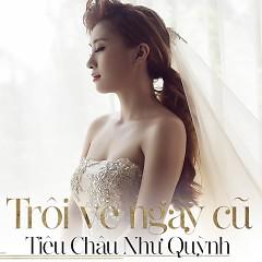 Trôi Về Ngày Cũ (Single) - Tiêu Châu Như Quỳnh