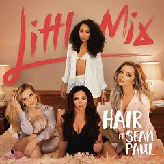 Hair (Single) - Little Mix,Sean Paul