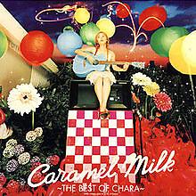 Caramel Milk: The Best of Chara