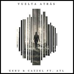 Vuelta Atrás (Single) - GERU, Cazzel
