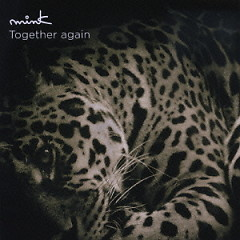 Together Again - Mink