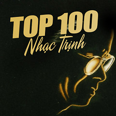 Top 100 Nhạc Trịnh Hay Nhất
