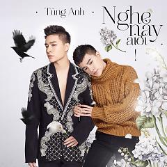 Nghe Này Ai Ơi (Single) - Trần Tùng Anh