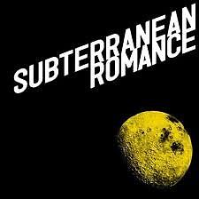 SUBTERRANEAN ROMANCE - DOES