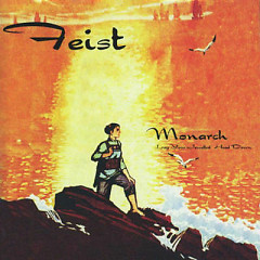 Monarch (Lay Your Jewelled Head Down) - Feist