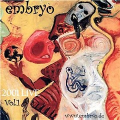 Live 2001, Vol. 2 - Embryo