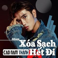 Xóa Sạch Hết Đi (Single) - Cao Nam Thành