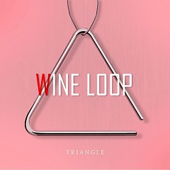 TRIANGLE (MINI ALBUM) - Wine Loop