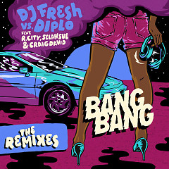 Bang Bang (Remixes) (EP) - Dj Fresh, Diplo, R. City, Selah Sue, Craig David