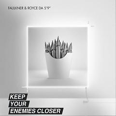 Keep Your Enemies Closer (Single) - Faulkner, Royce Da 5'9